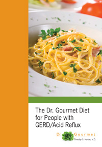 The Dr. Gourmet Diet for People with GERD/Acid Reflux